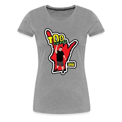 Wreckless Eating Too Sweet Shirt (Women's) - Women's Premium T-Shirt