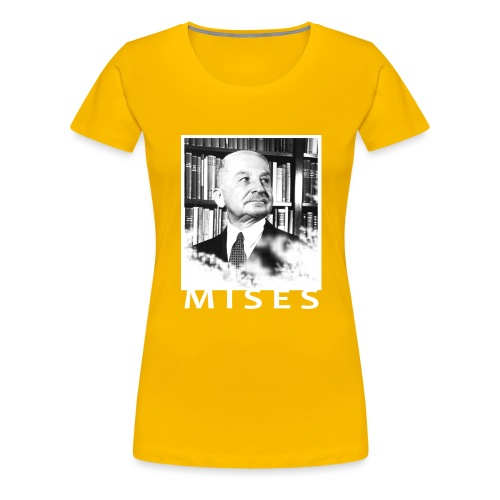Ludwig von Mises Libertarian Design - Women's Premium T-Shirt