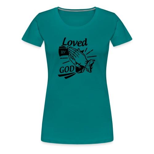 Loved By God (Black Letters) - Women's Premium T-Shirt