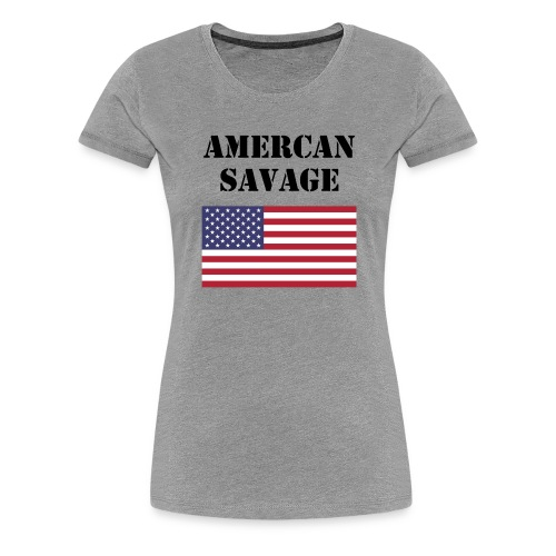 American Savage Shirt - Women's Premium T-Shirt