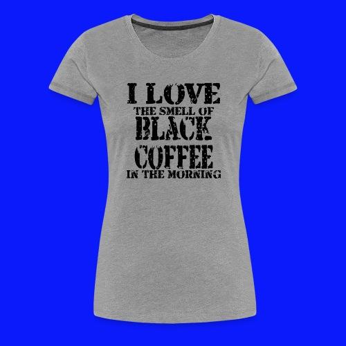Love coffee smell copy - Women's Premium T-Shirt
