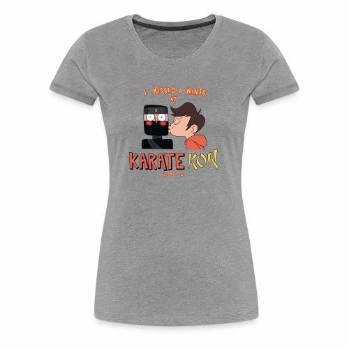 I Kissed a Ninja at KarateKon - Women's Premium T-Shirt