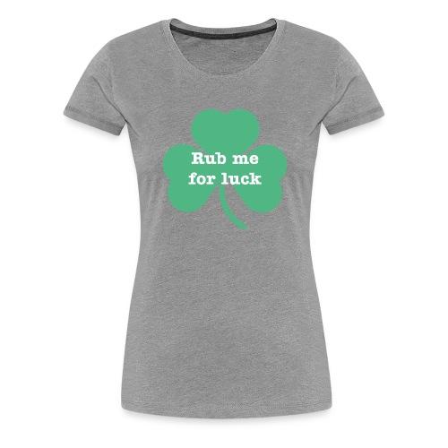 Rub me for luck - Women's Premium T-Shirt