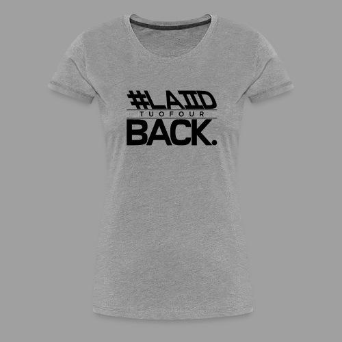 #LAIID BACK. - Women's Premium T-Shirt