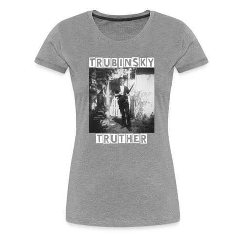 Trubinsky Truther - Women's Premium T-Shirt