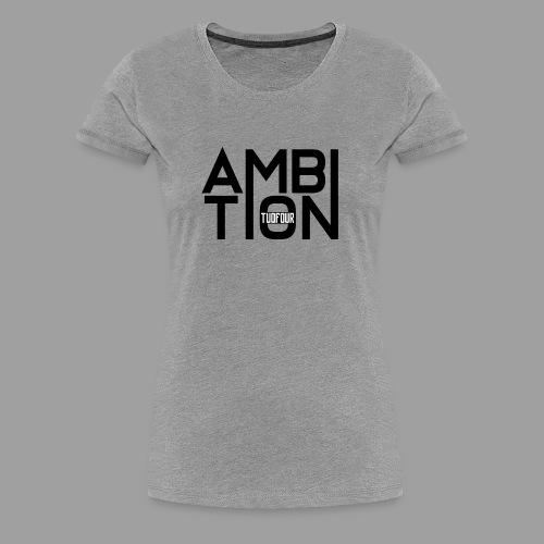 Ambitionitis - Women's Premium T-Shirt