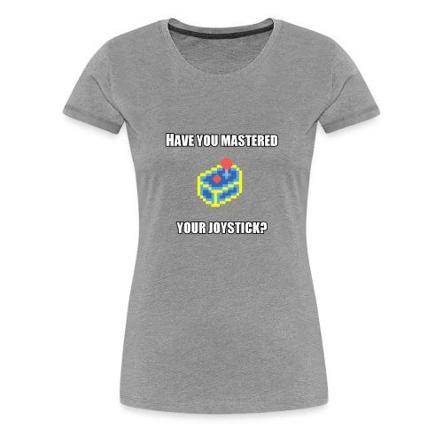 MasteredYourJoystick - Women's Premium T-Shirt