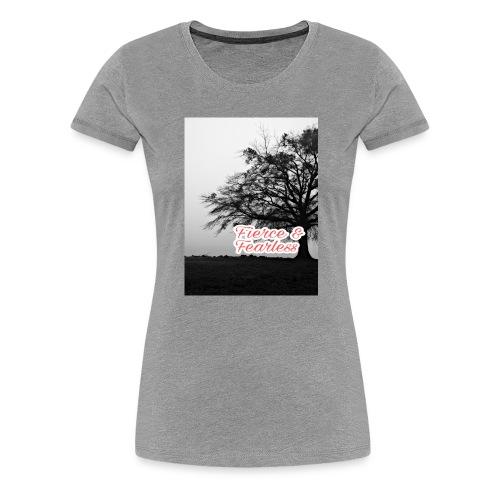 Fierce and Fearless - Women's Premium T-Shirt