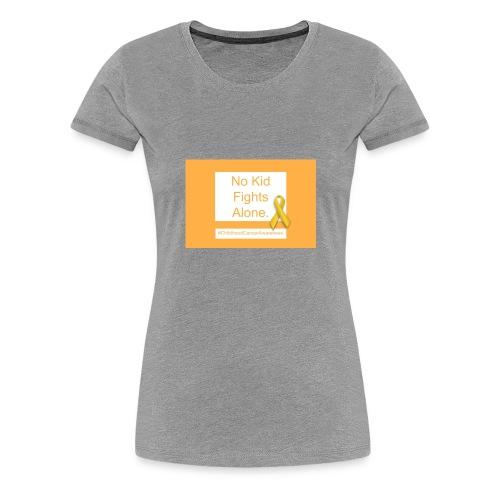 No Kid Fights Alone. - Women's Premium T-Shirt