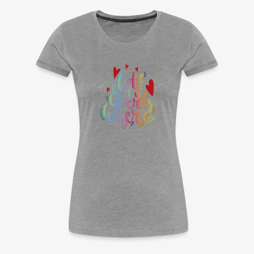 Love is everywhere - Women's Premium T-Shirt