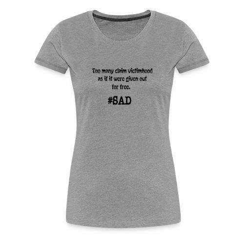 Too many claim victimhood 2 - Women's Premium T-Shirt