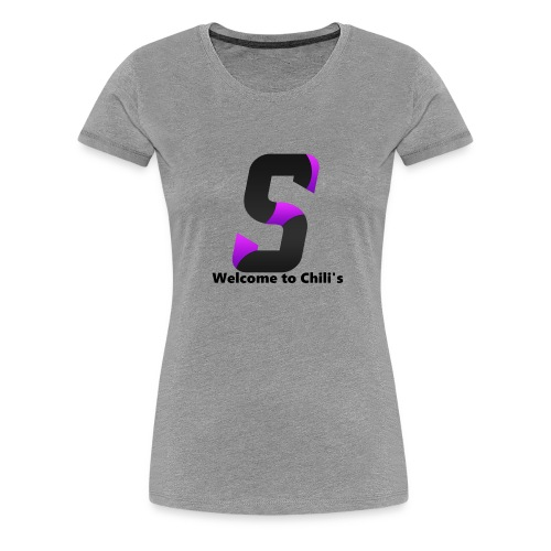 SYNIRR LOGO WELCOME TO CHILI'S - Women's Premium T-Shirt