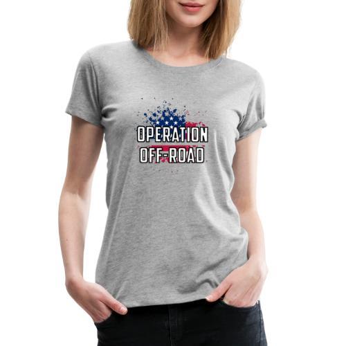 Operation Off-Road OG Logo - Women's Premium T-Shirt