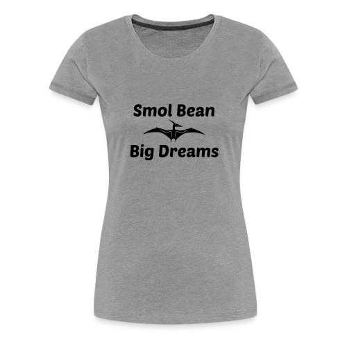Tori Davis Smol Bean Big Dreams Black Merch Design - Women's Premium T-Shirt