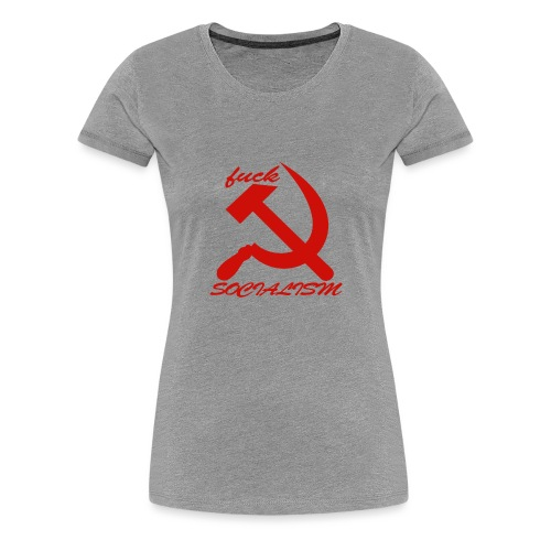 fuck socialism - Women's Premium T-Shirt