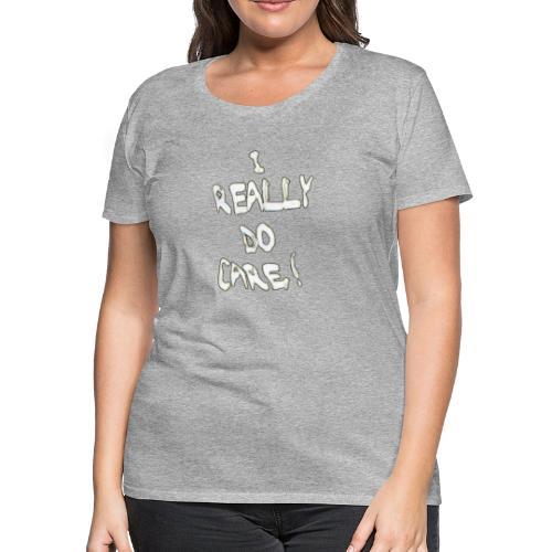 I Really Do Care Melania - Women's Premium T-Shirt