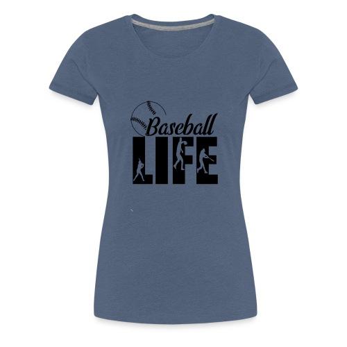 Baseball life - Women's Premium T-Shirt