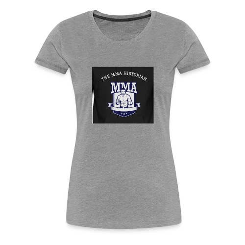 The MMA Historian - Women's Premium T-Shirt
