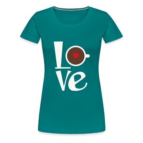 Love Coffee - Women's Premium T-Shirt