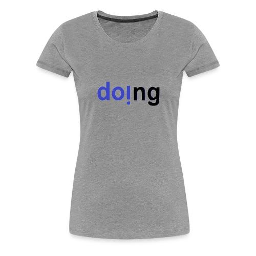doi.ng - Women's Premium T-Shirt