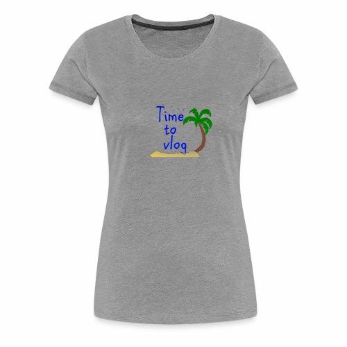 Time to Vlog - Creel Vlogs - Women's Premium T-Shirt
