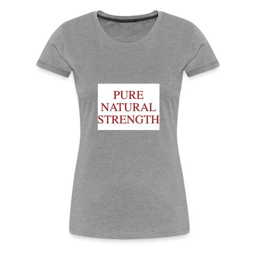 Natural Strength - Women's Premium T-Shirt