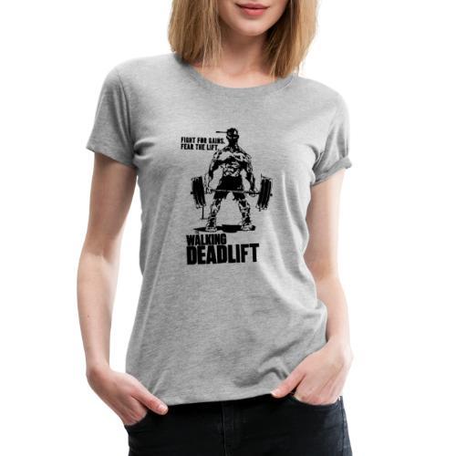 The Walking Deadlift - Women's Premium T-Shirt