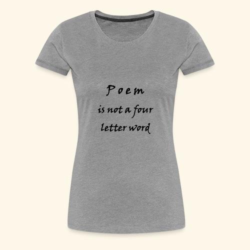 POEM is not a four letter word - Women's Premium T-Shirt