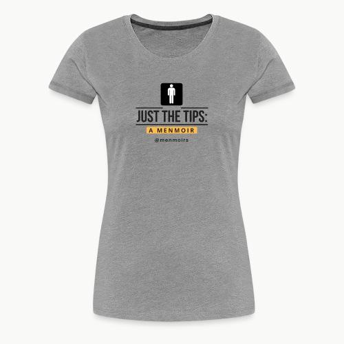 Just the Tips Logo - Women's Premium T-Shirt