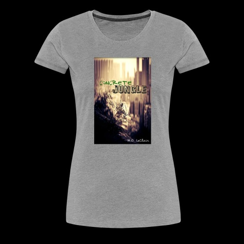 Concrete Jungle - Women's Premium T-Shirt