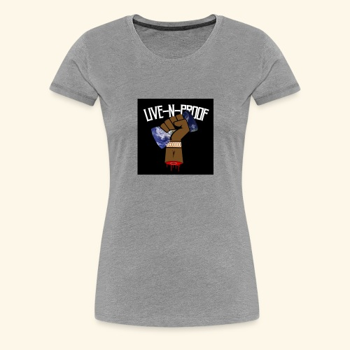 Live-N-Proof Clothing - Women's Premium T-Shirt