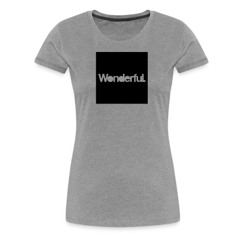 Wonderful - Women's Premium T-Shirt