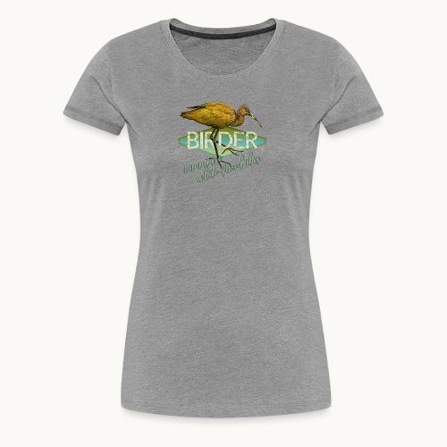 BIRDER - White-faced ibis - Carolyn Sandstrom - Women's Premium T-Shirt