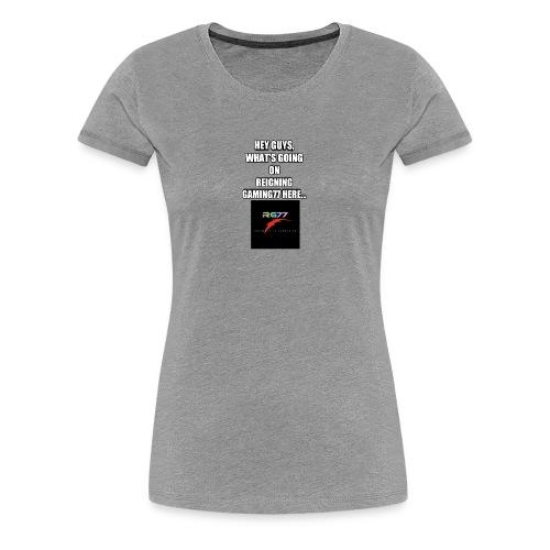 Hey Guys, (SLOGAN MERCH!) - Women's Premium T-Shirt