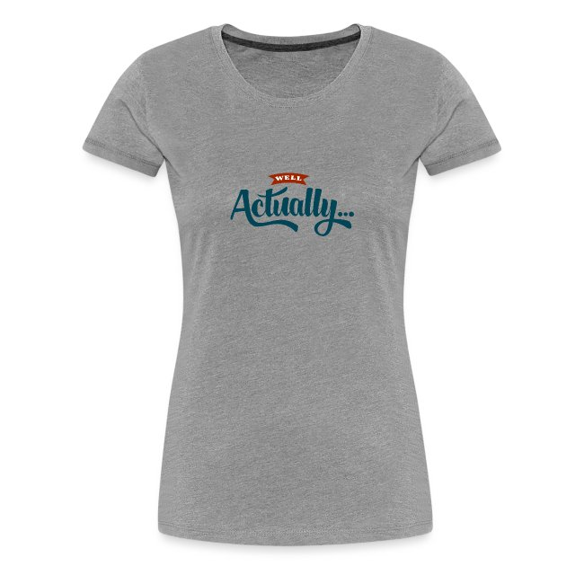 """""""Well Actually..."""" T-Shirt"""