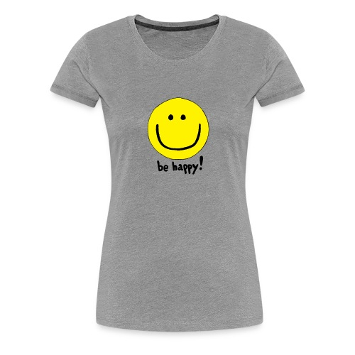 Be Happy Smiley Face - Women's Premium T-Shirt