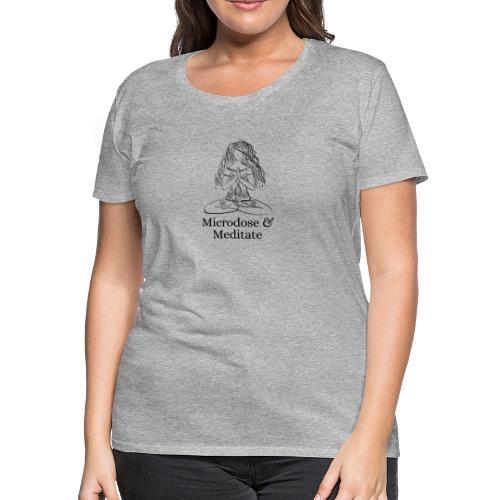 Microdose & Meditate (Girl) - Women's Premium T-Shirt