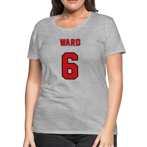 Ward 6 - Jersey Style - Women's Premium T-Shirt