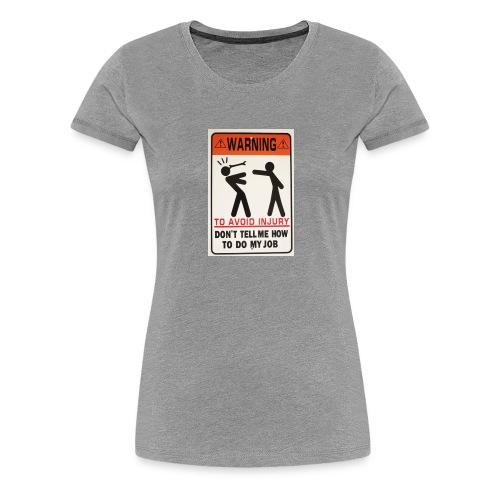 Warning - Women's Premium T-Shirt