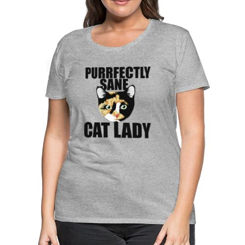 Purrfectly sane cat lady - Women's Premium T-Shirt