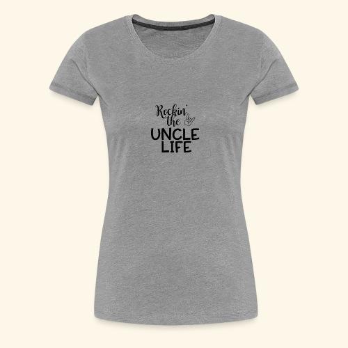 Rockin the uncle life - Women's Premium T-Shirt