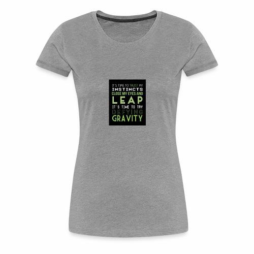 Defying Gravity - Women's Premium T-Shirt