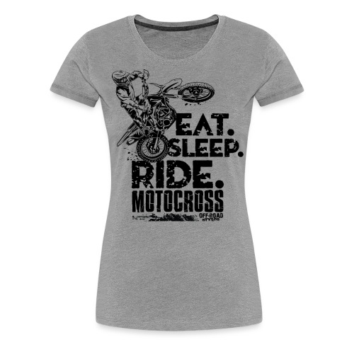 Motocross Eat Sleep Ride - Women's Premium T-Shirt