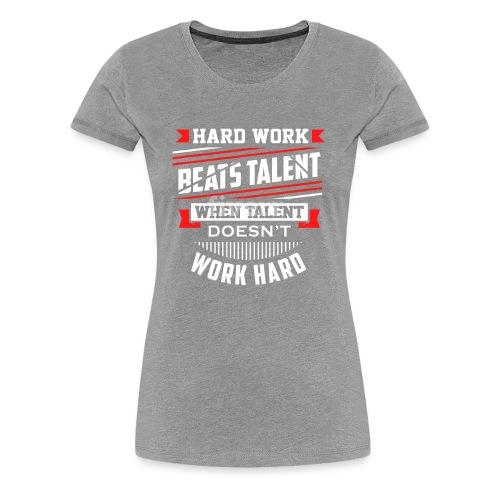Hard Work Design - Women's Premium T-Shirt