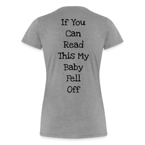 baby fell off - Women's Premium T-Shirt