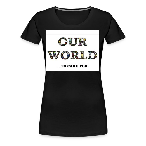 Save the world, save the planet earth awareness - Women's Premium T-Shirt