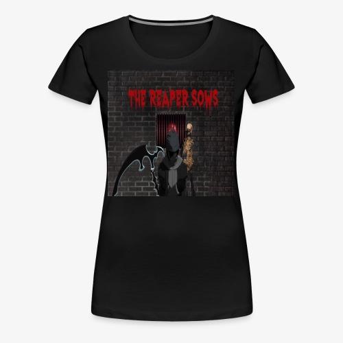 REAP WHAT YOU SOW - Women's Premium T-Shirt