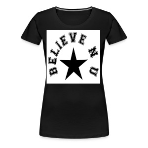Believe N U - Women's Premium T-Shirt