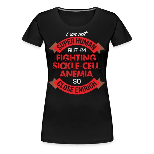 Sickle Cell Anemia Awareness - Women's Premium T-Shirt