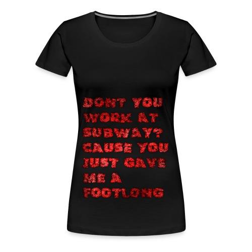 footlong - Women's Premium T-Shirt